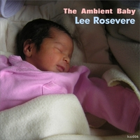 Lee Rosevere - The Ambient Baby